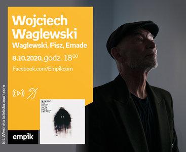 Wojciech Waglewski (Waglewski, Fisz, Emade) – Premiera online
