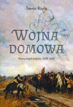 Wojna domowa. Wojny trzech królestw 1638-1660-Royle Trevor
