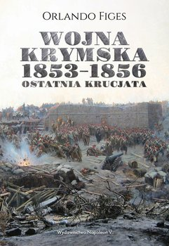 Wojna krymska 1853-1856. Ostatnia krucjata-Figes Orlando