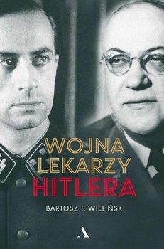 Wojna lekarzy Hitlera-Wieliński Bartosz T.