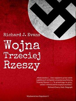 Wojna Trzeciej Rzeszy-Evans Richard J.