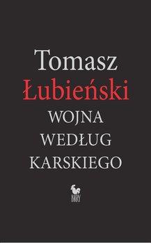 Wojna według Karskiego-Łubieński Tomasz