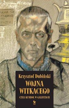 Wojna Witkacego, czyli kumboł w galifetach-Dubiński Krzysztof
