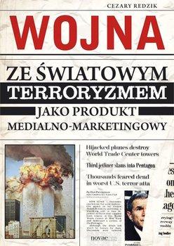 Wojna ze światowym terroryzmem jako produkt medialno-marketingowy                      (ebook)