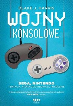 Wojny konsolowe. SEGA, Nintendo i batalia, która zdefiniowała pokolenie-Harris Blake J.