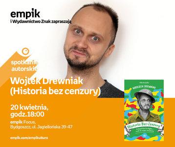 Wojtek Drewniak (Historia bez cenzury) | Empik Galeria Bałtycka