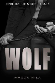Wolf. Dzikie noce. Tom 1-Mila Magda