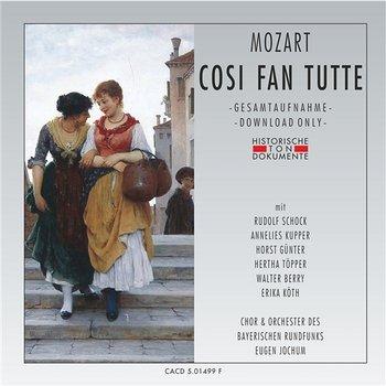Wolfgang Amadeus Mozart: Cosi Fan Tutte-Eugen Jochum, Orchester des Bayerischen Rundfunks, Chor des Bayerischen Rundfunks