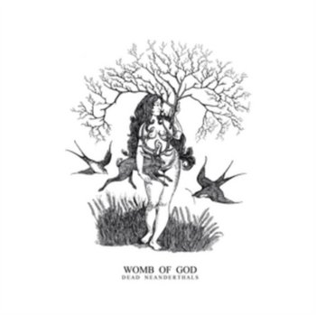 Womb of God - Dead Neanderthals