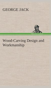 Wood-Carving Design and Workmanship - Jack George