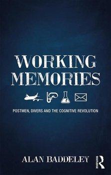 Working Memories. Postmen, Divers and the Cognitive Revolution-Baddeley Alan