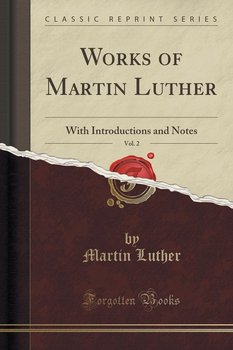 Works of Martin Luther, Vol. 2 - Luther Martin
