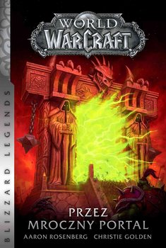 World of Warcraft: Przez mroczny portal - Golden Christie, Rosenberg Aaron
