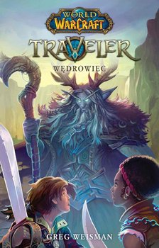 World of Warcraft: Traveler. Wędrowiec - Weisman Greg