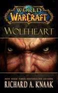 World of Warcraft: Wolfheart-Knaak Richard A.