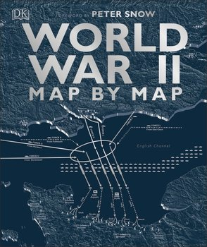World War II. Map by Map - Snow Peter