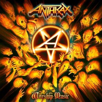 Worship Music-Anthrax
