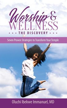Worship & Wellness-Immanuel Md Oluchi Ibekwe