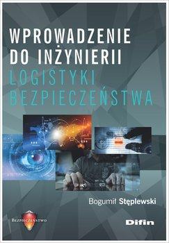 Wprowadzenie do inżynierii logistyki bezpieczeństwa-Stęplewski Bogumił