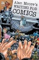 Writing for Comics-Moore Alan