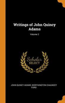 Writings of John Quincy Adams; Volume 2-Adams John Quincy