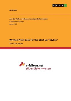 """Written Pitch Desk for the Start-up """"Stylist""""-Anonym"""