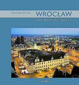 Wrocław. The Meeting Place-Maciejewska Beata