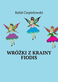 Wróżki zkrainy Fiodis-Ciepielowski Rafał
