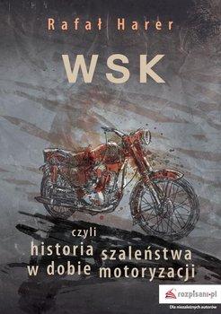 WSK czyli historia szaleństwa w dobie motoryzacji-Harer Rafał
