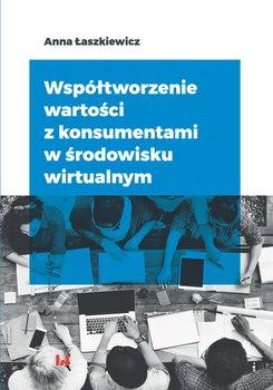 Współtworzenie wartości z konsumentami w środowisku wirtualnym-Łaszkiewicz Anna