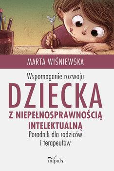 Wspomaganie rozwoju dziecka z niepełnosprawnością intelektualną-Wiśniewska Marta