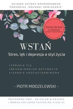 Wstań. Stres, lęk i depresja a styl życia-Modzelewski Piotr