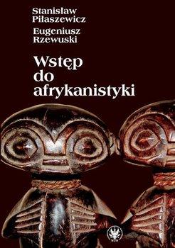 Wstęp do afrykanistyki-Piłaszewicz Stanisław, Rzewuski Eugeniusz