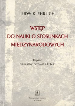 Wstęp do nauki o stosunkach międzynarodowych-Ehrlich Ludwik