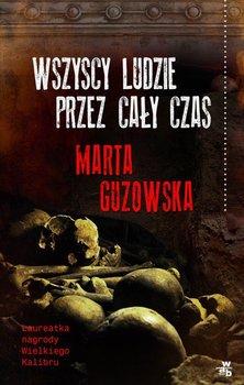 Wszyscy ludzie, przez cały czas-Guzowska Marta