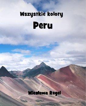 Wszystkie kolory Peru-Regel Wiesława
