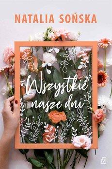 Wszystkie nasze dni-Sońska Natalia