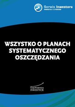 Wszystko o planach systematycznego oszczędzania                      (ebook)