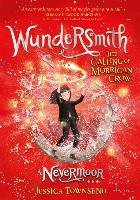 Wundersmith: The Calling of Morrigan Crow - Townsend Jessica