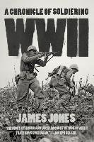 WWII: A Chronicle of Soldiering-Jones James