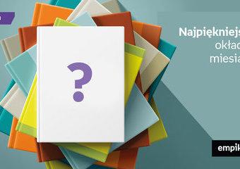 Wybieramy najpiękniejszą okładkę miesiąca! Która książka wygra w październiku?