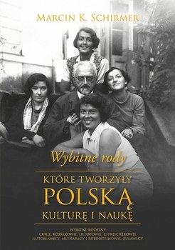 Wybitne rody, które tworzyły polską kulturę i naukę                      (ebook)