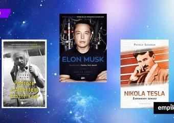 Wybitne umysły, nieustraszeni innowatorzy, zapomniani geniusze. Biografie, które musisz przeczytać!