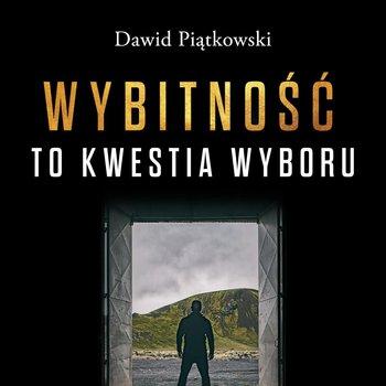 Wybitność to kwestia wyboru-Piątkowski Dawid