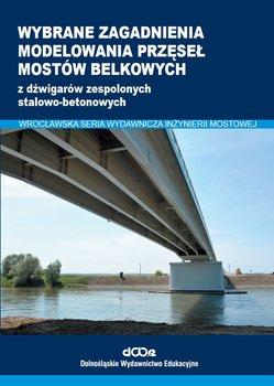 Wybrane zagadnienia modelowania przęseł mostów belkowych-Lorenz Wojciech, Kożuch Maciej, Balcerowiak Sebastian