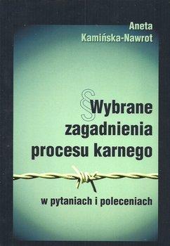 Wybrane zagadnienia procesu karnego w pytaniach i poleceniach-Kamińska-Nawrot Aneta