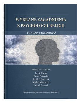 Wybrane zagadnienia z psychologii religii. Funkcja i tożsamość-Opracowanie zbiorowe