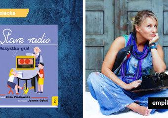 Wychowałam się na radiu – rozmowa z Elizą Piotrowską