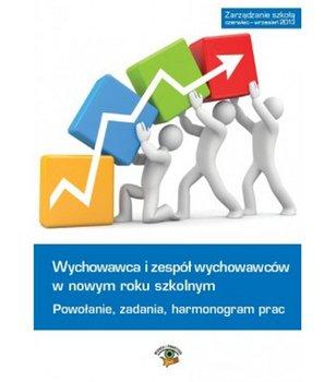 Wychowawca i zespół wychowawców w roku szkolnym 2013/2014 - powołanie, zadania, harmonogram prac-Celuch Małgorzata