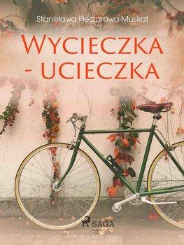 Wycieczka - ucieczka-Fleszarowa-Muskat Stanisława